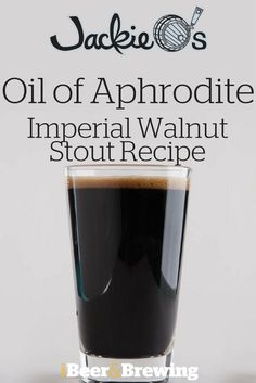 Jackie O's Oil of Aphrodite Imperial Walnut Stout Recipe (All-Grain) (Beer Recipes) Brewing Recipes, Homebrew Recipes, Beer Recipes, Coffee Recipes, Brew Your Own Beer, Homemade Wine, Brewing Equipment, Home Brewing Beer, Brew Pub