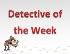 "Replacement for ""Star of the Week."" Students love the poster and the chance to be the Detective of the Week."