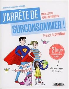 J'arrête de surconsommer : be a unicorn | Ma conscience écolo Books To Read, My Books, Thing 1, Lectures, Consumerism, Green Life, Zero Waste, Book Lovers, Budgeting