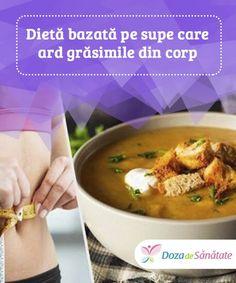 Dietă bazată pe supe care ard grăsimile din corp.  Eficiența acestei supe care arde grăsimile se datorează proprietăților hrănitoare ale ingredientelor sale. O porție de 100 g are doar 40 de calorii. Paella, Cheeseburger Chowder, Soup, Loosing Weight, Diet, Soups, Soup Appetizers