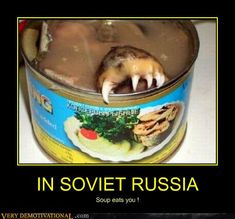 IN SOVIET RUSSIA - Demotivational Posters to Demotivate You - Work Harder, Not Smarter. Stupid Funny Memes, Funny Relatable Memes, Funny Facts, Hilarious, Military Jokes, Army Humor, Russian Humor, Dark Humour Memes, History Memes