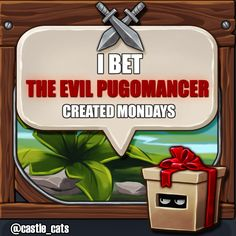 We're pretty sure The Evil Pugomancer can't invent a day of the week, but the pain is real!  #mondaysucks