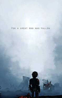 """For a great man has fallen"" Stoick's death"