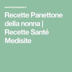 Recette Panettone della nonna | Recette Santé Medisite