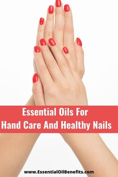 Essential Oils For Hand Care And Healthy Nails #Handcare #HealithyNails #Nails #EssentialOils #EssentialOilsUses #Naturalhealing #HomeRemedies
