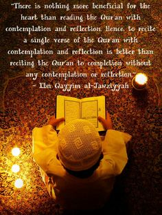 Read the Quran with contemplation and reflection.