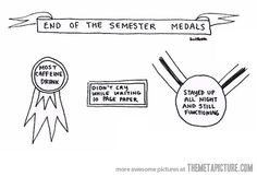 End of semester medals…