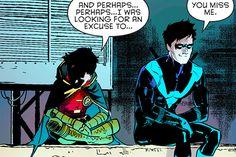 Damian: E talvez...só talvez...eu estivesse procurando uma desculpa para...  Dick: Você sente minha falta
