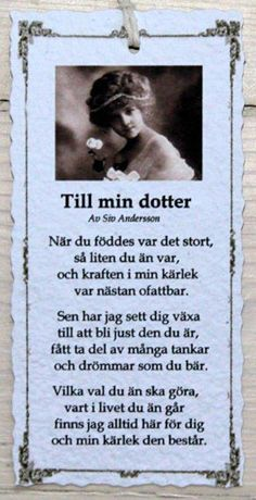 Till min dotter - Diktkort Great Quotes, Me Quotes, Swedish Language, Birthday Pictures, Powerful Quotes, Text Me, Some Words, True Stories, I Am Awesome