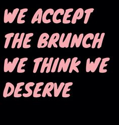 - Jon Knott #brunch #quote