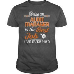 Being An Audit Manager Is The Best Job T-Shirt #gift #ideas #Popular #Everything #Videos #Shop #Animals #pets #Architecture #Art #Cars #motorcycles #Celebrities #DIY #crafts #Design #Education #Entertainment #Food #drink #Gardening #Geek #Hair #beauty #Health #fitness #History #Holidays #events #Home decor #Humor #Illustrations #posters #Kids #parenting #Men #Outdoors #Photography #Products #Quotes #Science #nature #Sports #Tattoos #Technology #Travel #Weddings #Women