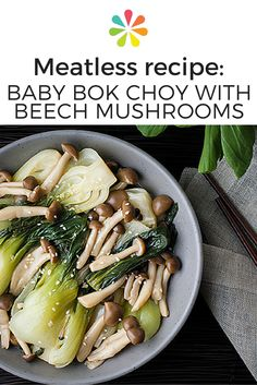 This simple dish from No Gojis, No Glory features beech mushrooms, also known as clamshell mushrooms. They pair well with tender bok choy, turnips, and Brussels sprouts for a flavorful side dish to accompany grilled chicken or fish. #meatlessrecipe #everydayhealth | everydayhealth.com