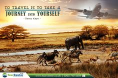 """ To travel is to take a journey into yourself."" - Danny Kaye -  