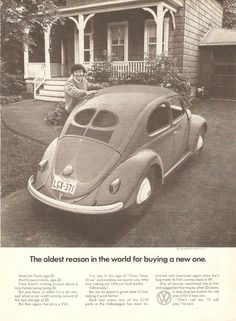 'The oldest reason in the world for buying a new one.' Classic Volkswagen Ad.
