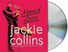 Married Lovers by Jackie Collins (2008, CD, Unabridged)