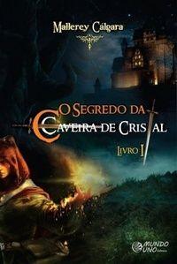 """ALEGRIA DE VIVER E AMAR O QUE É BOM!!: RESENHA #02- """"O SEGREDO DA CAVEIRA DE CRISTRAL – L..."""