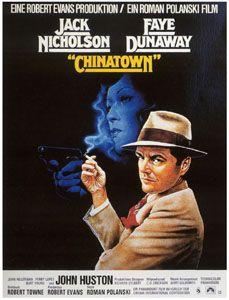 "Chinatown, directed by Roman Polanski ... ""Forget it, Jake. It's Chinatown. """