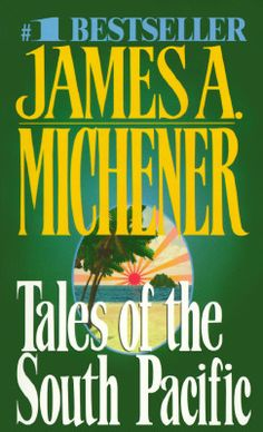 Tales of the South Pacific by James A. Michener Everyone should read this book! I knew few details about the WWII Pacific front war and was inspired by the soldiers' acts of bravery and sacrifice. Used Books, Books To Read, My Books, James A Michener, Mass Market, Classic Books, South Pacific, Historical Fiction, Fiction Books