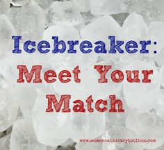 Icebreaker: Meet Your Match - draw women out of their regular circle of friends by encouraging them to uncover matching experiences and interests with others in the room! #womensministry