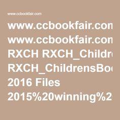 www.ccbookfair.com RXCH RXCH_ChildrensBookFair 2016 Files 2015%20winning%20list.pdf?v=636028560476919451 Pinwheels, Filing, Pdf, Fly Reels, Weather Vanes