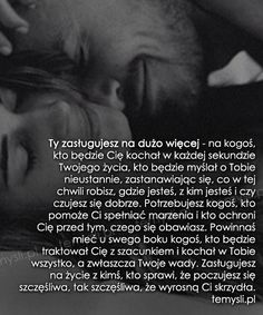 TeMysli.pl - Inspirujące myśli, cytaty, demotywatory, teksty, ekartki, sentencje I Love You, My Love, Life Is Strange, More Than Words, Boss Lady, Motto, Sentences, Life Hacks, Love Quotes
