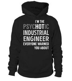 PsycHOTic Industrial Engineer #IndustrialEngineer