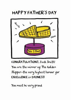 The Golden Slipper for excellence in Dadness goes to . Fathers Day Cards, Happy Fathers Day, Top 40, Pick One, Slipper, Card Making, Dads, Messages, Feelings