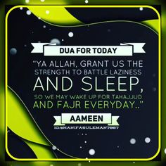 """""""Ya Allah, grant us the strength to battle laziness and sleep, so we may wake up for Tahajjud and Fajr everyday. Islamic Love Quotes, Muslim Quotes, Jumuah Mubarak Quotes, True Quotes, Qoutes, Beautiful Dua, Remember Quotes, Doa Islam, Islamic Teachings"""