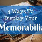 4 Ways to Display Your Memorabilia