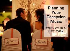 Wedding Reception Songs  everything you need to know  how many songs, and lists examples of songs for different parts like ceremony, background dinner music, first dance, last dance...