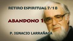 Abandono Apertura. El Padre Ignacio Larrañaga nos lleva con este Retiro Espiritual, a un encuentro con Dios y con nosotros mismos, a experimentar personalmen...
