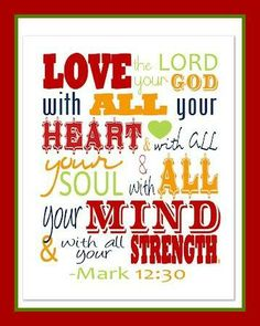 Love The Lord your God with all your heart and with all your soul and with all your mind and with all your strength. Printable Scripture Art of Mark Scripture Verses, Bible Verses Quotes, Bible Scriptures, Christian Life, Christian Quotes, Christian Jewelry, Mark 12 30, Great Quotes, Inspirational Quotes
