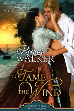 To Tame the Wind (Donet Trilogy Book 1 and Agents of the Crown prequel) by [Walker, Regan] Beau Film, Book Series, Book 1, The Book, Romance Novel Covers, Romance Novels, Romance Art, Historical Romance Books, International Books