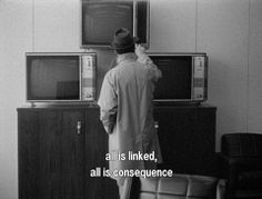 """All is linked, all is consequence."" - Godard's ""Alphaville"", 1965."