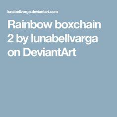 Rainbow boxchain 2 by lunabellvarga on DeviantArt