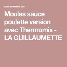 Moules sauce poulette version avec Thermomix - LA GUILLAUMETTE