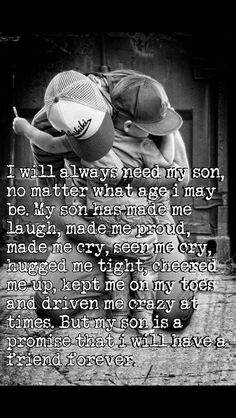 I will always need my sons no matter what age I may be