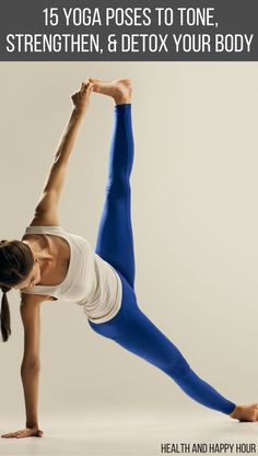 15 Yoga Poses to Tone, Strengthen, and Detox Your Body