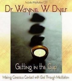 Getting in the Gap : Making Conscious Contact with God Through Meditation by Way