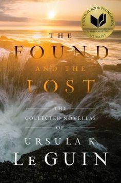 The Found and the Lost by Ursula K. Le Guin / A True Treasure!