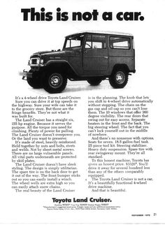 "Old Toyota ad: This is not a car! Nor is it a Jeep or ""Toyota Jeep"". Toyota Land Cruiser, Fj Cruiser, Toyota Fj40, Toyota Trucks, Toyota Cars, Toyota Lc, Vintage Trucks, Old Trucks, Vintage Ads"
