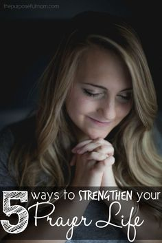 Prayer quotes:5 ways to strengthen your prayer life - practical and simple reminders that will help you to remember to pray throughout the day and inspiration for Scripture you can pray over your home!