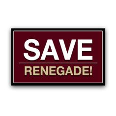 Save Renegade Protest Sign