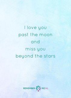 En misschien nog wel verder. Een quote over het afscheid, het verdriet en het gemis na de dood van een geliefde. Vind meer inspiratie over de uitvaart en rouwen op http://www.rememberme.nl