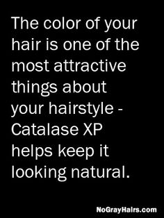 Hair color is part of your hairstyle. The color of your hair is one of the most attractive things about your hairstyle - Catalase XP helps keep it looking natural. #hairstyles   From NoGrayHairs.com Great Hairstyles, Natural Hairstyles, Hair Color, Hair Styles, Hair Plait Styles, Haircolor, Hair Makeup, Hairdos, Haircut Styles