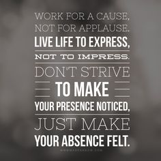 Words to live by When you live each day with purpose and passion,  everything else
