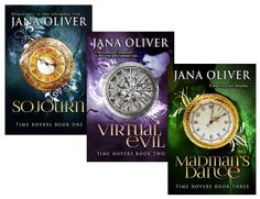 Time Rovers Series by Jana Oliver.  Book 1 Sojourn, Book 2 Virtual Evil, Book 3 Madman's Dance