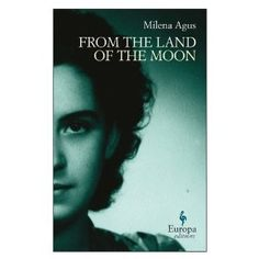 From The Land Of The Moon (Milena Agus) Great read!