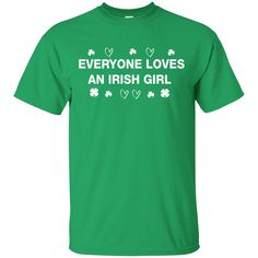 Everyone Loves An iRish Girl Shirt Hoodie Tank sold by iFrogtees