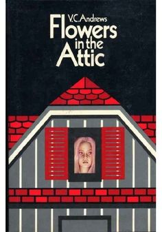 Flowers in the Attic.the first 'grown-up' book I snuck off my Mom's bookshelf. Cool Books, I Love Books, Books To Read, Reading Books, V C Andrews, Flowers In The Attic, Best Book Covers, Up Book, Book Nerd